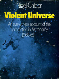 Violent Universe: An Eye-witness Account of the Commotion in Astronomy 1968-69