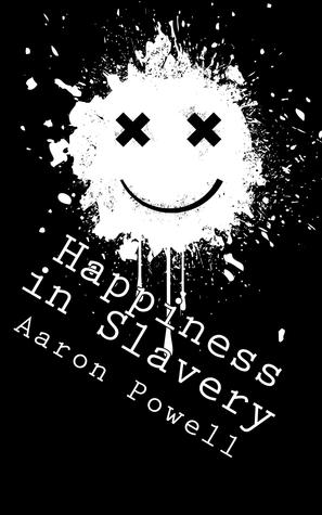 Happiness In Slavery Essays Short Stories And Other Weird Shit By