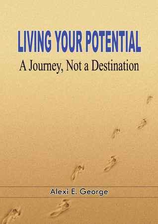Living Your Potential: A Journey, Not a Destination