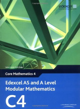 Edexcel AS and A Level Modular Mathematics Core Mathematics 4 C4