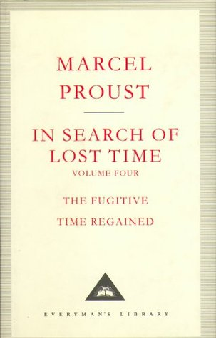In Search Of Lost Time, Vol. 4: The Fugitive & Time Regained