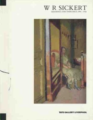 W.R.Sickert: Drawings and Paintings, 1890-1942