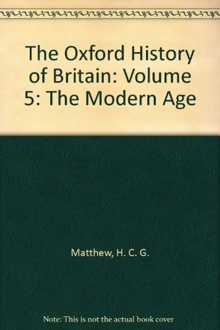 The Oxford History of Britain: Volume 5: The Modern Age
