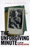 The Unforgiving Minute: A Life of Rudyard Kipling