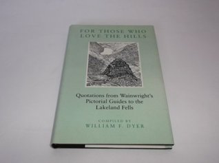 For Those Who Love the Hills: Quotations from Wainwright's Pictorial Guide to the Lakeland Fells
