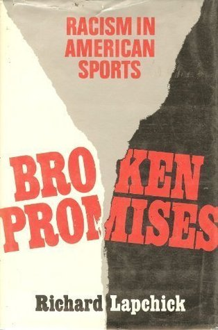 Broken Promises by Richard E. Lapchick