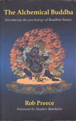 The Alchemical Buddha: Introducing The Psychology Of Buddhist Tantra