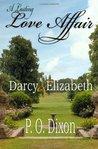 A Lasting Love Affair: Darcy & Elizabeth (Darcy and Elizabeth Love Affair, #1)