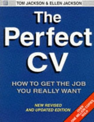 The Perfect Cv: How To Get The Job You Really Want
