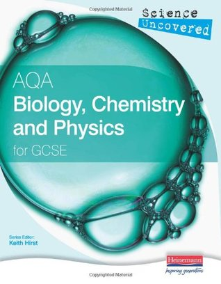 Science Uncovered: AQA Biology, Chemistry and Physics (Units 3) for GCSE Student Book (Science Uncovered AQA for GCSE)