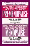 What Your Doctor May Not Tell You About Premenopause/What Your Doctor May Not Tell You About Menopause