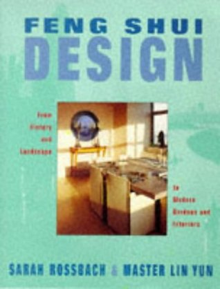 Feng Shui Design: From History and Landscape to Modern Gardens & Interiors