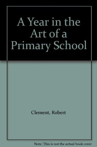 A Year In The Art Of A Primary School