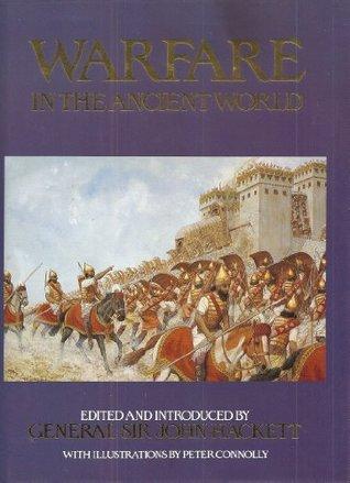 Warfare in the Ancient World by John W. Hackett