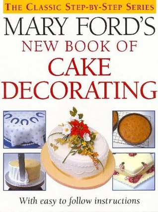 Mary Ford's New Book of Cake Decorating