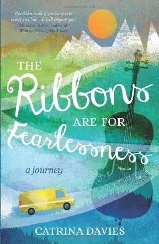 The Ribbons are for Fearlessness by Catrina Davies