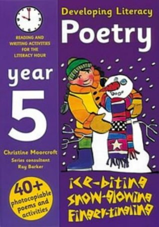 Developing Literacy: Poetry: Year 5: Reading and Writing Activities for the Literacy Hour