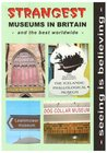 Strangest Museums in Britain and the Best Worldwide by Strangest Books