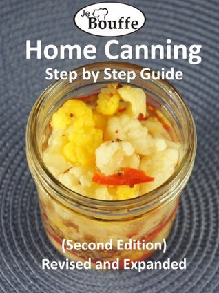 JeBouffe Home Canning Step by Step Guide by Edith Tremblay