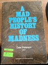 A Mad People's History of Madness by Dale Peterson