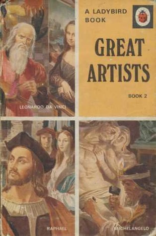 Great Artists Bk. 2: Leonardo Da Vinci, Michelangelo and Raphael