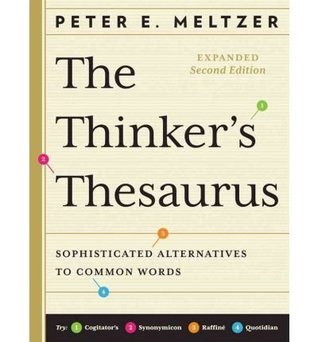 The Thinker's Thesaurus: Sophisticated Alternatives to Common Words May-03-2010 Paperback