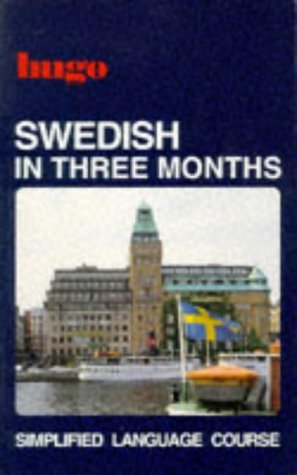 Swedish In Three Months (Hugo's Simplified System)
