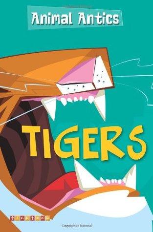 Animal Antics Tigers