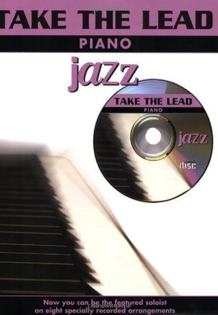 Take the Lead Jazz: Piano, Book & CD [With CD]