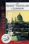 The Silent Traveller In London (Lost & Found Classic Travel Writing)