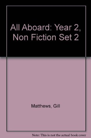 All Aboard: Year 2, Non Fiction Set 2