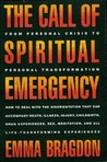 The Call Of Spiritual Emergency by Emma Bragdon