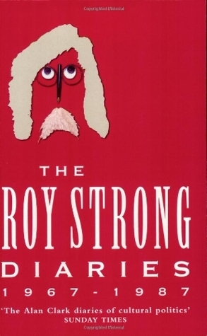 The Roy Strong Diaries 1967-1987