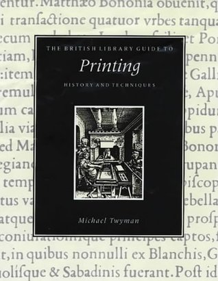 British Library Guide to Printing by Michael Twyman