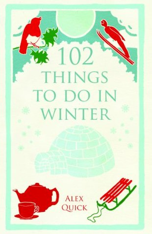 102 Things to Do in Winter