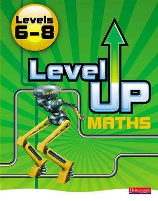Level Up Maths: Pupil Book (Level 6-8)