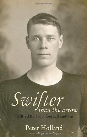 Swifter Than the Arrow: Wilfred Bartrop, Football and War