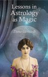 Lessons in Astrology as Magic by Dana Gerhardt