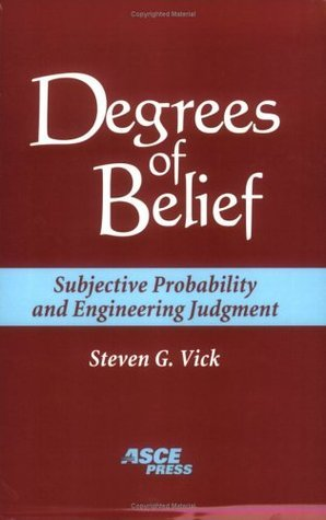 Degrees of Belief: Subjective Probability and Engineering Judgment