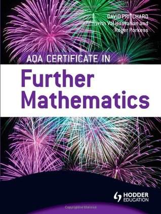 Aqa Certificate in Further Mathematics. David Pritchard, Val Hanrahan, Roger Porkess