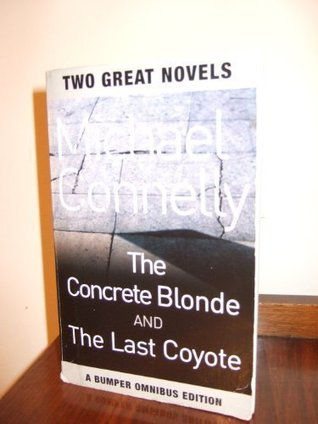 The Concrete Blonde & The Last Coyote (Harry Bosch, #3-4)