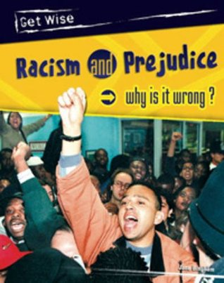 Racism and Prejudice: Why Is It Wrong?
