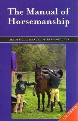 9780955337413: the manual of horsemanship (the pony club) (british.