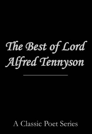 The Best Of Lord Alfred Tennyson By Alfred Tennyson
