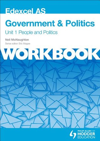Edexcel as Government & Politics Unit 1 Workbook: People and Politics