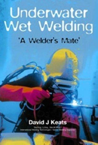 Underwater Wet Welding: A Welder's Mate