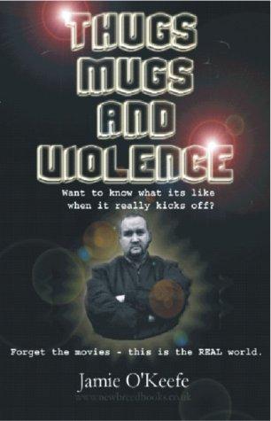 Thugs, Mugs And Violence
