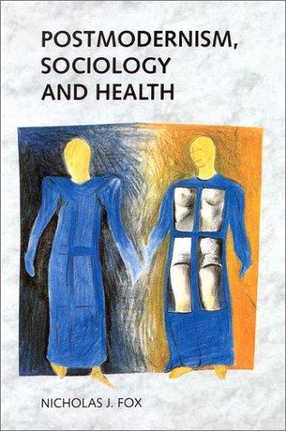 Postmodernism, Sociology and Health