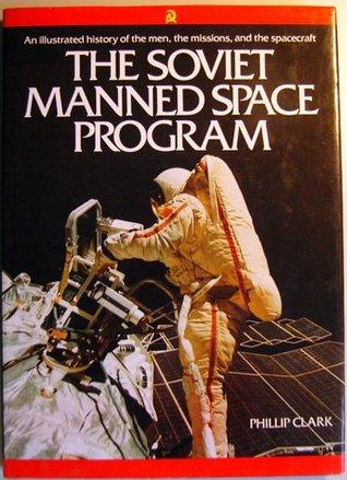 SOVIET MANNED SPACE PROGRAM by Phillip Clark