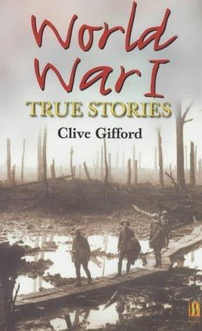 World War I: True Stories
